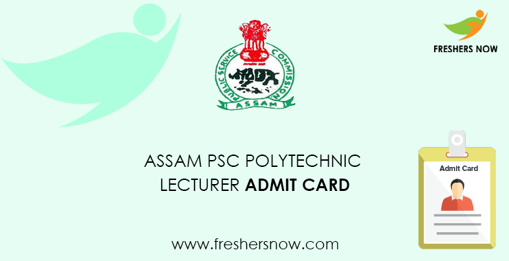 Assam PSC Polytechnic Lecturer Admit Card 2020 @ apsc.nic.in   Exam