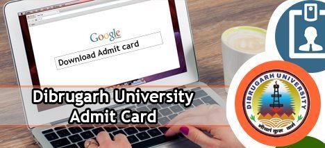 Dibrugarh University Admit Card 2020
