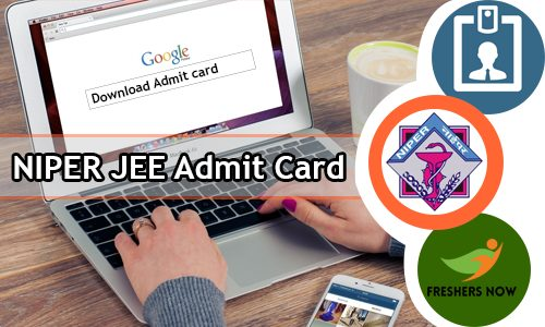 NIPER JEE Admit Card 2020 - NIPER Joint Entrance Exam Date (Out)