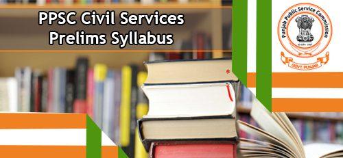 PPSC Civil Services Prelims Syllabus 2020