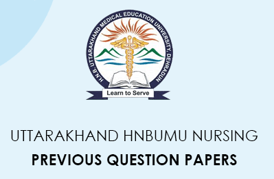 Uttarakhand HNBUMU Nursing Previous Question Papers PDF Download