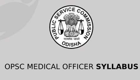 OPSC Medical Officer Syllabus 2020