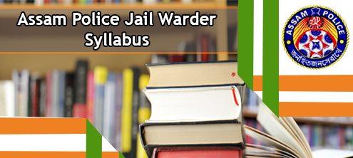 Assam Police Jail Warder Syllabus 2020