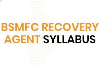 BSMFC Recovery Agent Syllabus 2020
