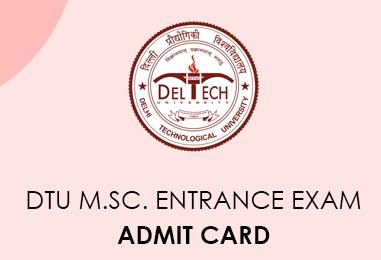 DTU M.Sc Entrance Exam Admit Card 2020