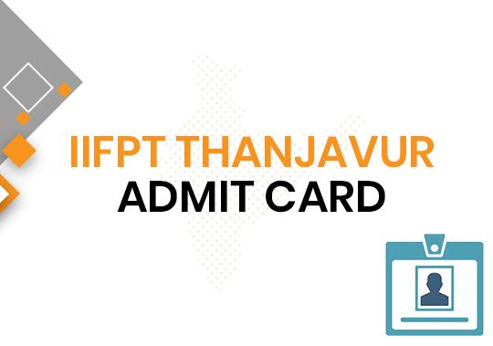 IIFPT Thanjavur SRF Admit Card 2020