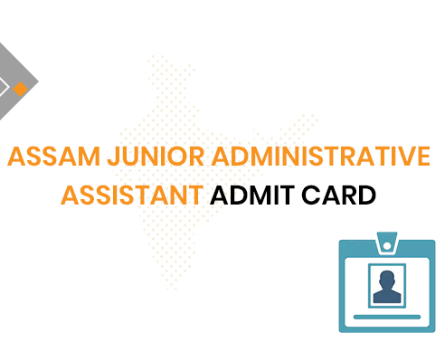 Assam Junior Administrative Assistant Admit Card 2020