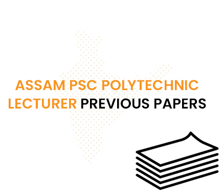Assam PSC Polytechnic Lecturer Previous Question Papers