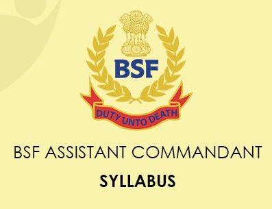 BSF Assistant Commander Syllabus 2020