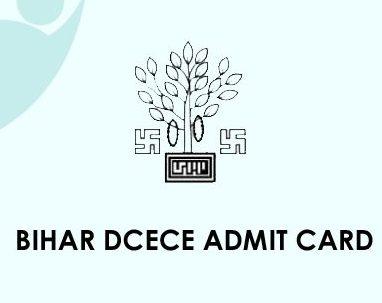 Bihar DCECE Admit Card 2020