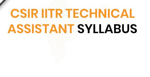 CSIR IITR Technical Assistant Syllabus 2020