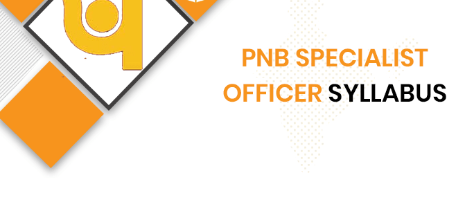 PNB Specialist Officer Syllabus 2020