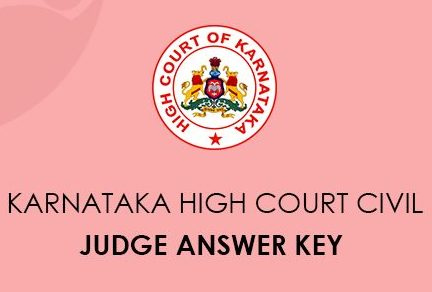 Karnataka High Court Civil Judge Preliminary Answer Key 2020