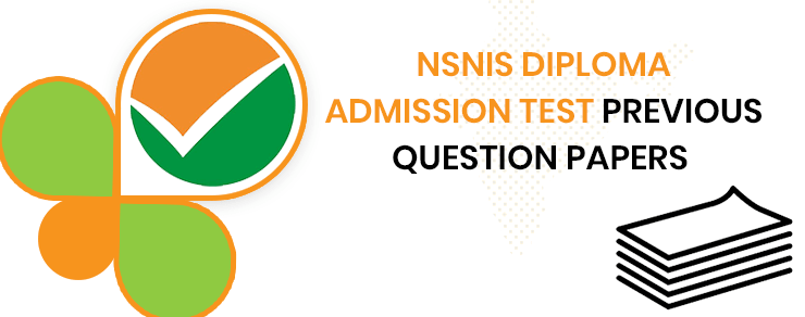 NSNIS Diploma Admission Test Previous Question Papers