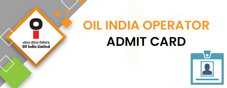 Oil India Operator Admit Card 2020