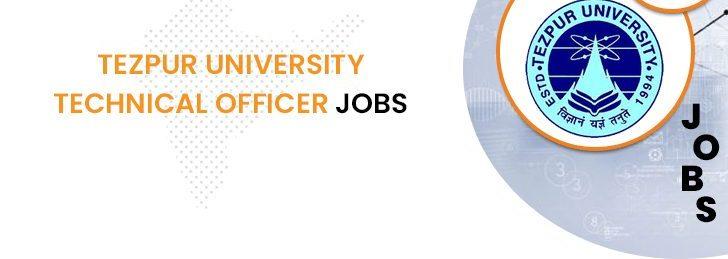 Tezpur University Technical Officer Jobs 2020