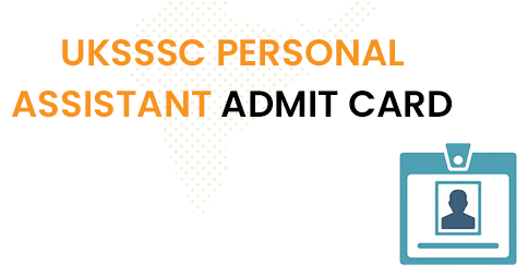 UKSSSC Personal Assistant Admit Card 2020