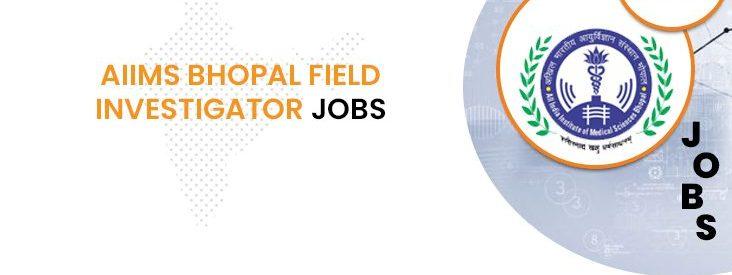 AIIMS Bhopal Field Researcher Jobs 2020