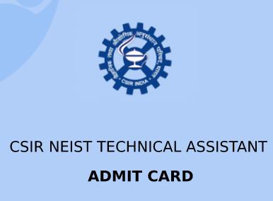 CSIR NEIST Technical Assistant Admit Card 2020