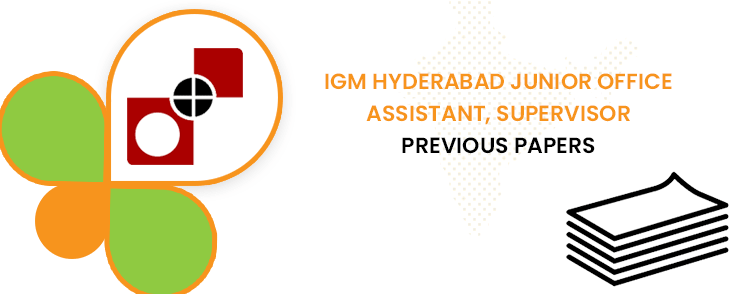 IGM Hyderabad Junior Office Assistant Previous Question Papers