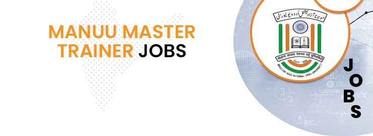 MANUU Master Trainer Recruitment 2020