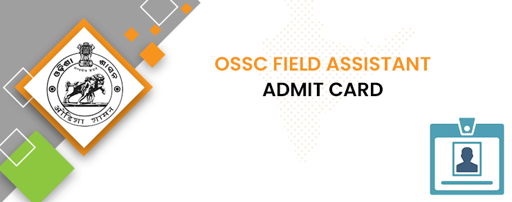 OSSC Field Assistant Admit Card 2020