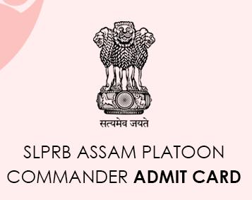 SLPRB Assam Platoon Commander Admit Card 2020