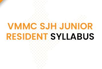 VMMC SJH Junior Resident Syllabus 2020