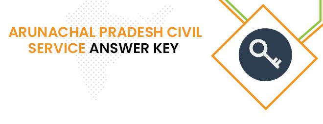 Arunachal Pradesh PSC Civil Service Answer Key 2020