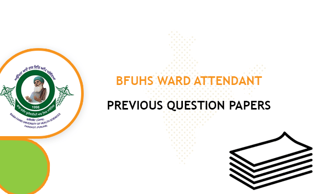 BFUHS Ward Aide Previous Question Papers
