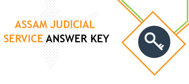 Assam Judicial Service Grade 3 Answer Key 2020