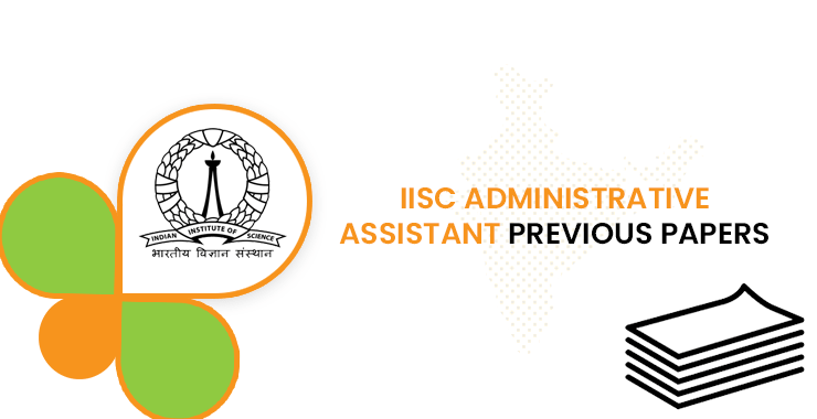 IISC Administrative Assistant Previous Question Papers