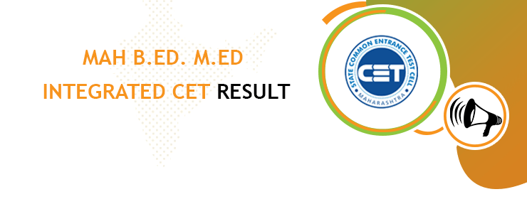 MAH B.Ed. M.ED. Integrated CET Result 2020