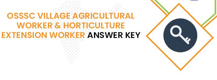 OSSSC Village Farm Worker Answer Key 2020
