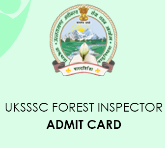UKSSSC Forest Inspector Admit Card 2020