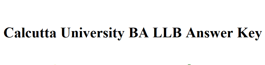 Calcutta University BA LLB Answer Key 2020