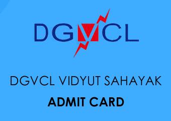 DGVCL Vidyut Sahayak Admit Card 2020