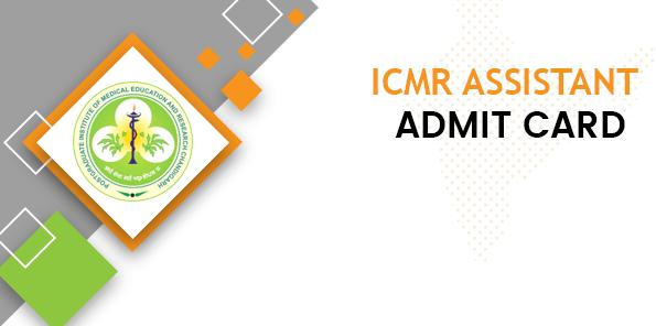 ICMR Assistant Admit Card 2020