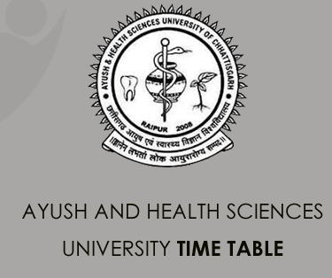 Ayush and Health Sciences University Time Table 2021