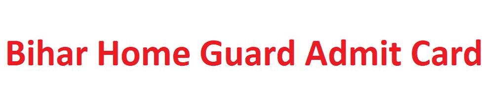 Bihar Home Guard Admit Card 2021