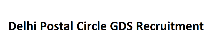 Delhi Postal Circle GDS Recruitment 2021