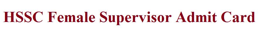 HSSC Female Supervisor Admit Card 2020