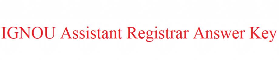 IGNOU Assistant Registrar Answer Key 2021