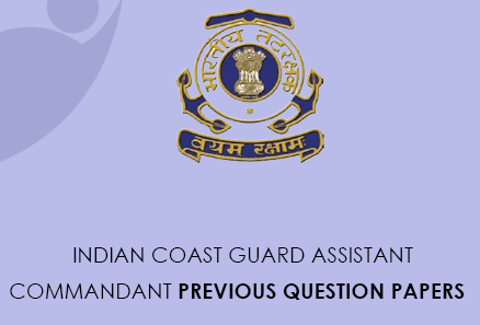 Indian Coast Guard Assistant Commander Previous Question Papers