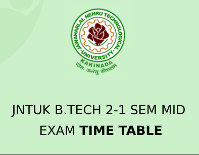 JNTUK B.Tech 2-1 Sem Exam Time Table 2021