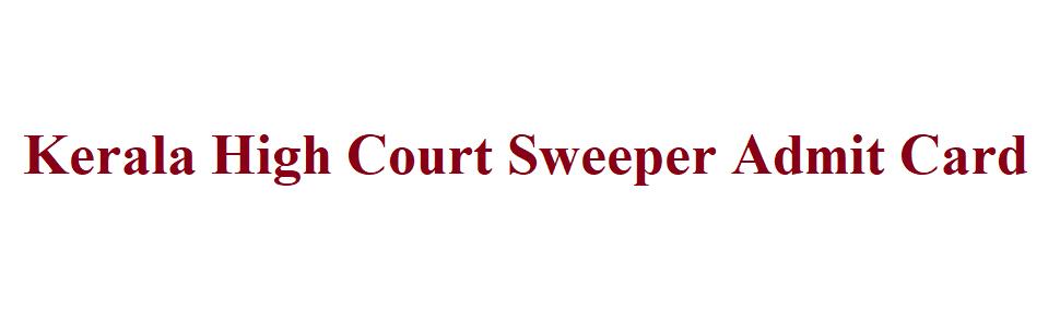 Kerala High Court Sweeper Admit Card 2021