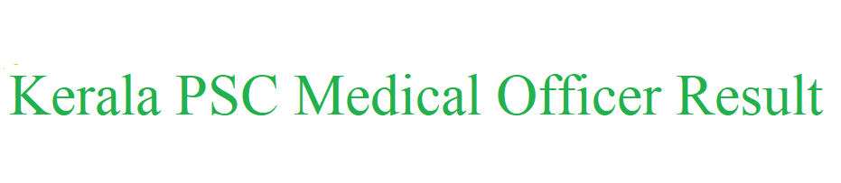 Kerala PSC Medical Officer Result 2021