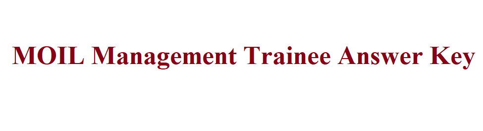 MOIL Management Trainee Answer Key 2021