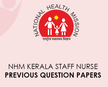 NHM Kerala Nurse Staff Previous Question Papers