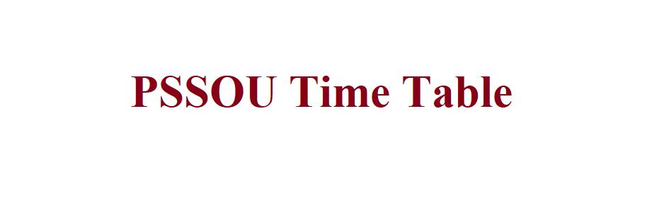 PSSOU Time Table 2021